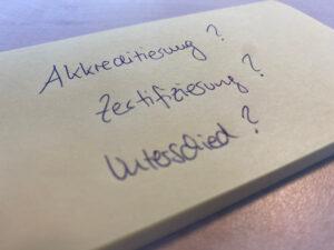 Unterschied zwischen Akkreditierung und Zertifizierung